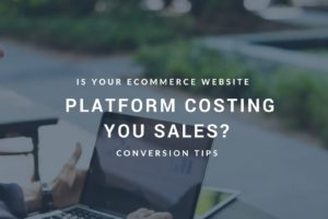Is your eCommerce platform letting you down?