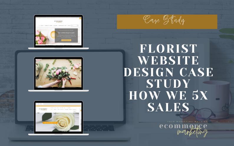 Florist Website Design Case Study – How we 5x Sales